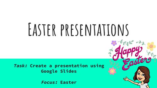 ICT Easter Presentations Task