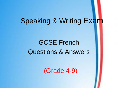 French Speaking/ Writing GCSE Questions and Answers