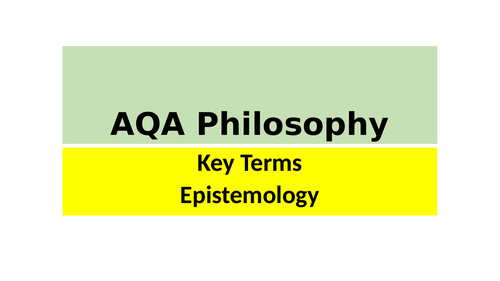 AQA A level  Philosophy : Epistemology glossary  flash cards