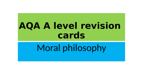 AQA Philosophy revision flash cards - moral philosophy