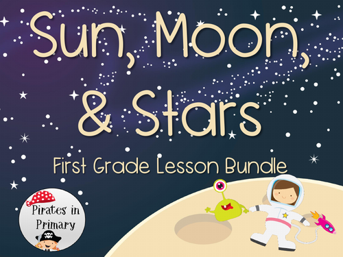 Sun Moon & Stars-First Grade Science Lessons Bundle **NGSS Aligned**