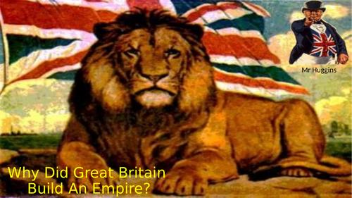 Why did Great Briitan build an Empire?