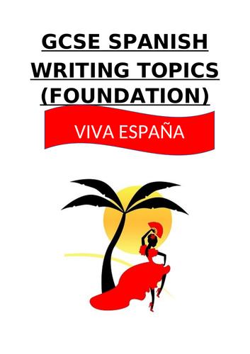 GCSE SPANISH WRITING TOPICS (FOUNDATION)