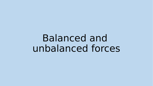 Balanced and unbalanced forces investigation