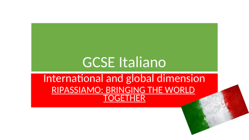 NEW ITALIAN GCSE REVISION RESOURCES ON INTERNATIONAL & GLOBAL DIMENSION