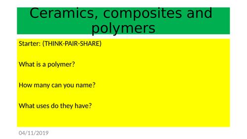Ceramics, composites and Polymers