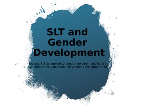 AQA Psychology Gender - Social Learning Theory, Media, Atypical Development.