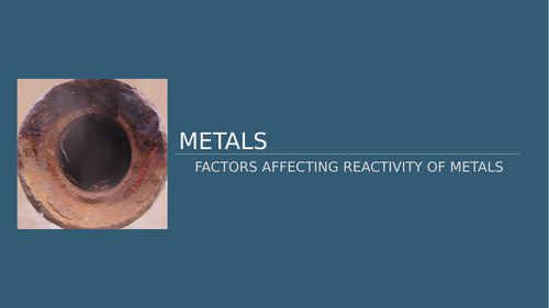 Metals- Factors Affecting Reactivity of Metals