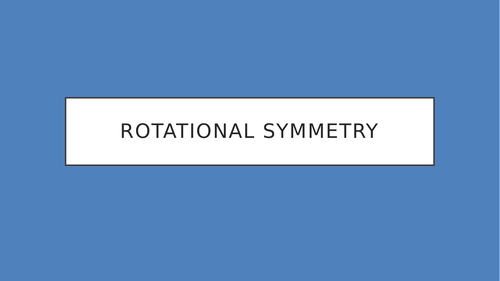 Introduction to Rotational Symmetry PowerPoint