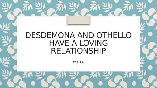Desdemona and Othello's relation ship - Presentation