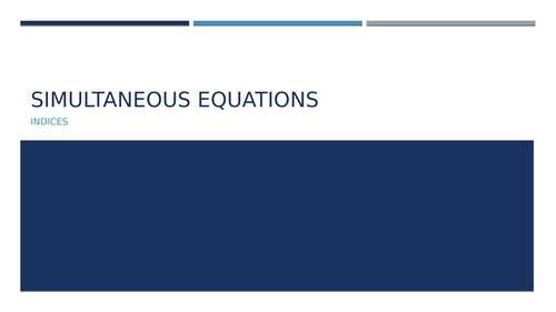 Simultaneous Equations - Indices