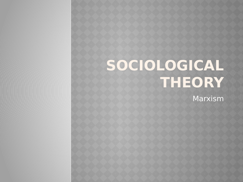 AQA Sociology Theory and Methods Marxism
