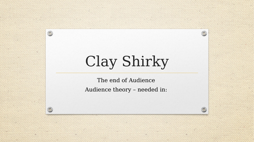 Clay Shirky End of Audience - Media with A level AQA slant.