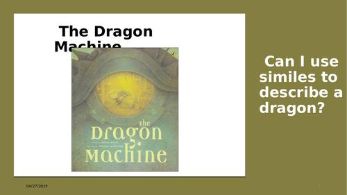 The Dragon Machine - using similes to describe the dragon.