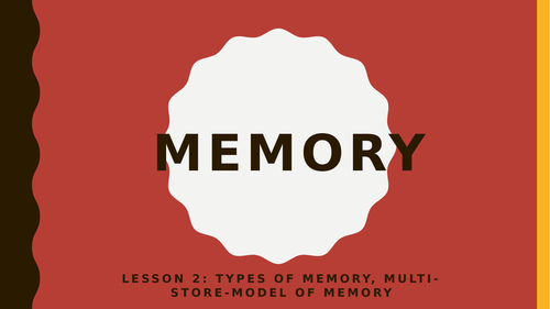 AQA GCSE Psychology (New Spec) Lesson 2/6: Memory- Types of memory and MSM
