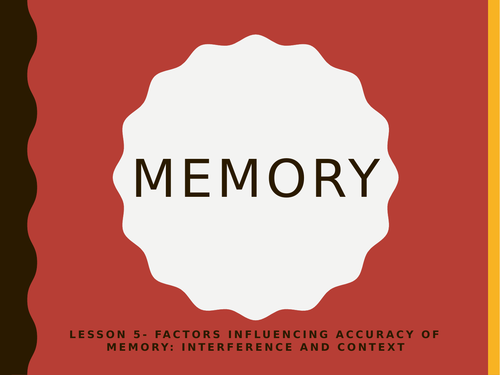 AQA GCSE Psychology (New Spec) Lesson 5/6: Memory- Interference and Context and Exp. design