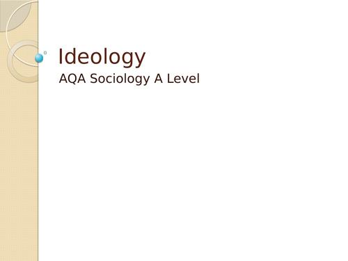 AQA Sociology beliefs Ideology