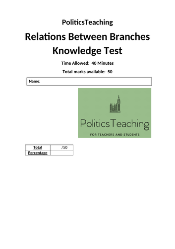 UK Relations between Branches - 50 Mark Knowledge Test (with answers)  2019 - Editable