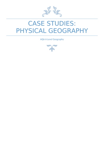 AQA A Level  Physical Geography Case Studies