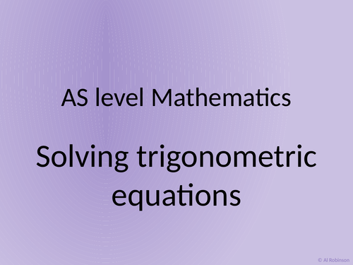A level AS Mathematics Trigonometric equations and identities