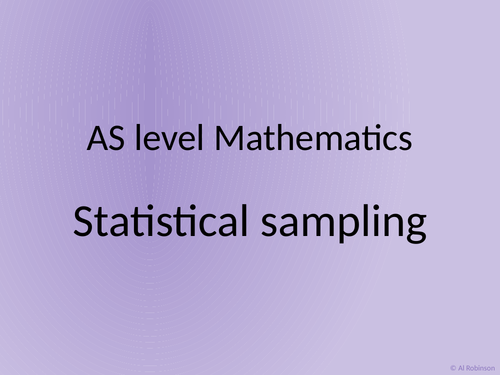 A level AS Mathematics Sampling, data representation, averages and spread