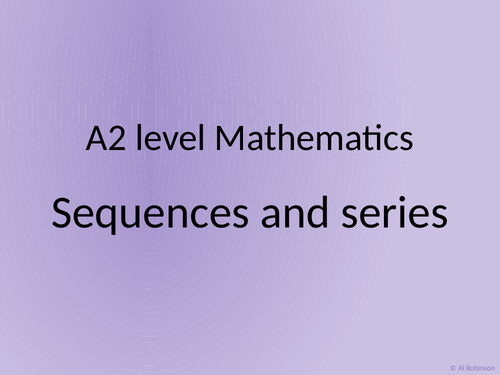 A level A2 Mathematics Sequence and series