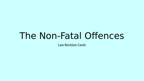 Law Revision Cards: The Non-Fatal Offences