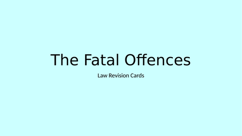 Law Revision Cards: The Fatal Offences