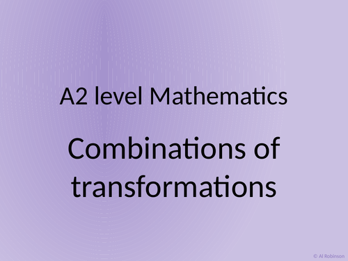 A level A2 Mathematics Combination of transformations
