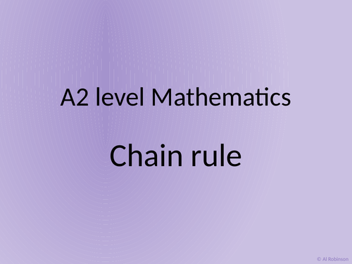 A level A2 Mathematics Product, Quotient and Chain rule
