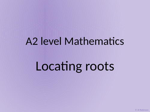 A level A2 Mathematics Numerical methods locating roots and Newton-Raphson