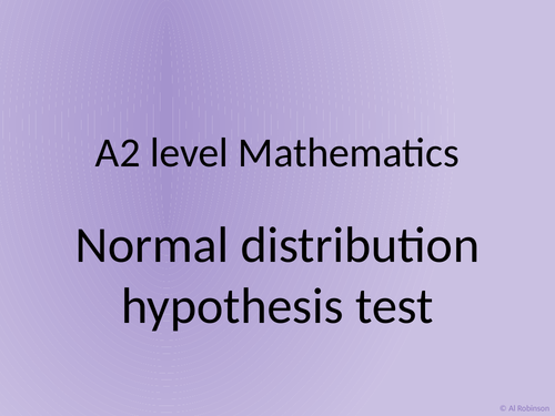 A level A2 Mathematics Statistics – Hypothesis tests for Normal and Bivariant data