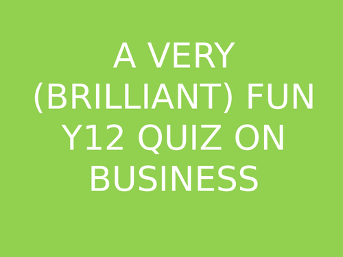 Alevel Business quiz - Business news and subject knowledge (2019) - (EDEXCEL)