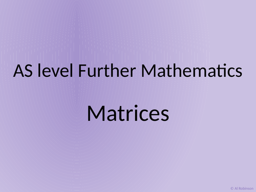 AS level Further Maths Matrices, invariant points and lines, inverse matrices and determinants