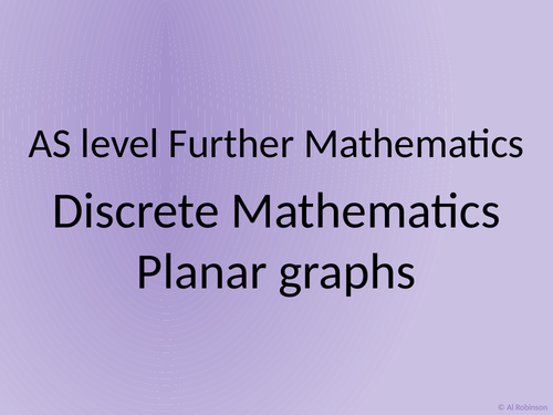 AS level Further Maths Discrete – Graph theory Planar, Eulerian and networks