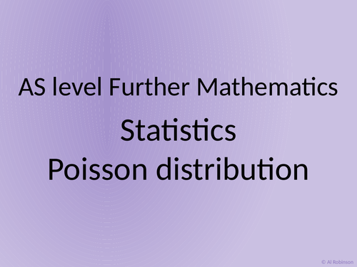 AS level Further Maths Statistics – Poisson distribution