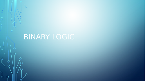 GCSE 9-1 Computing: Binary Logic