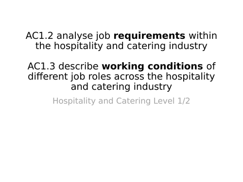 WJEC Hospitality and catering. AC1.2 and AC1.3 - Working conditions