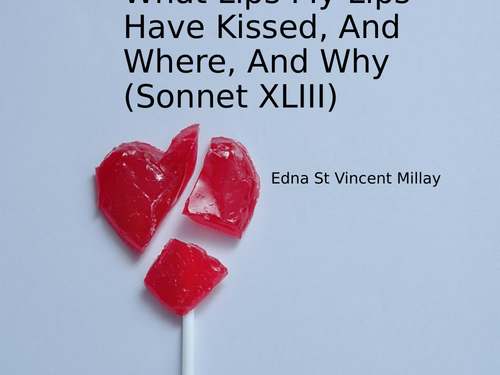 What Lips My Lips Have Kissed (Sonnet XLIII) by Edna St Vincent Millay- Poetry Analysis (CCEA GCSE)