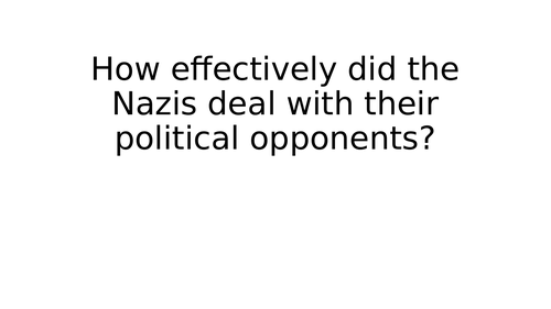 How effectively did the Nazis deal with their political opponents