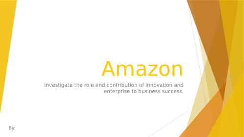 Unit 1 Exploring Business Assignment 3 Investigate the role of innovation in Amazon