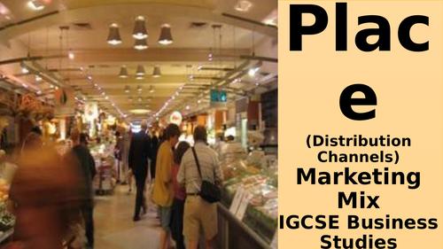 Place -Marketing MixIGCSE Business Studies