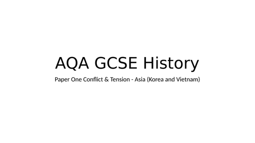 GCSE HISTORY CONFLICT AND TENSION - ASIA FULL REVISION