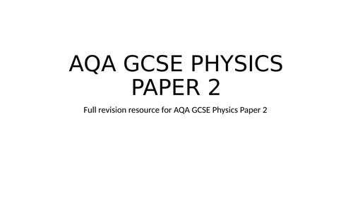 AQA GCSE PHYSICS PAPER 2 FULL REVISION HIGHER