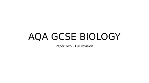 AQA GCSE BIOLOGY PAPER TWO FULL REVISION