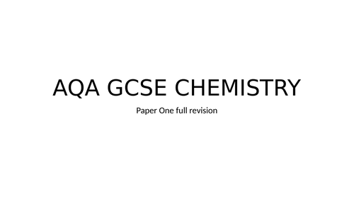 AQA GCSE CHEMISTRY PAPER ONE FULL REVISION