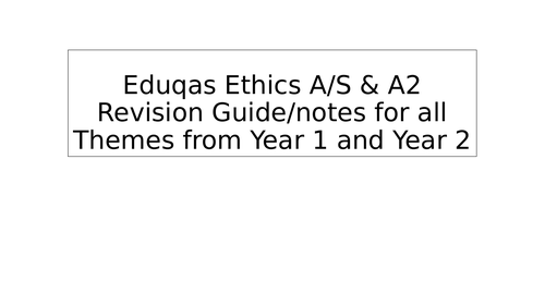 Eduqas A level Complete Ethics Revision guide / Revision PowerPoint - AS and A2