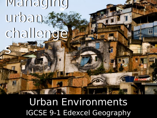 Managing Urban Challenges - Urban Environments IGCSE 9-1 Edexcel Geography