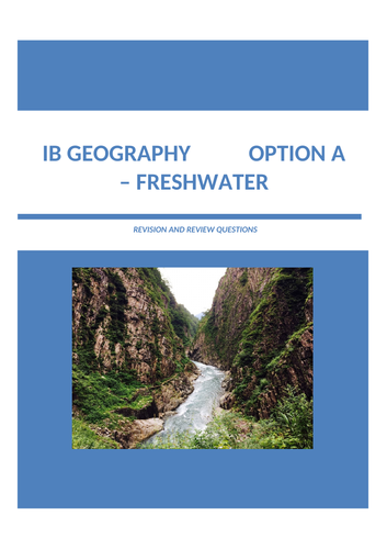 IB Geography Revision Booklet - Option A Freshwater