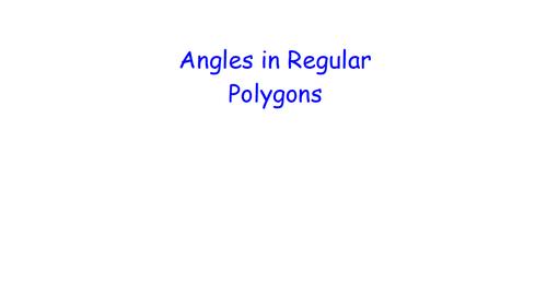 Angles in Regular Polygons - MATHS RETRIEVAL